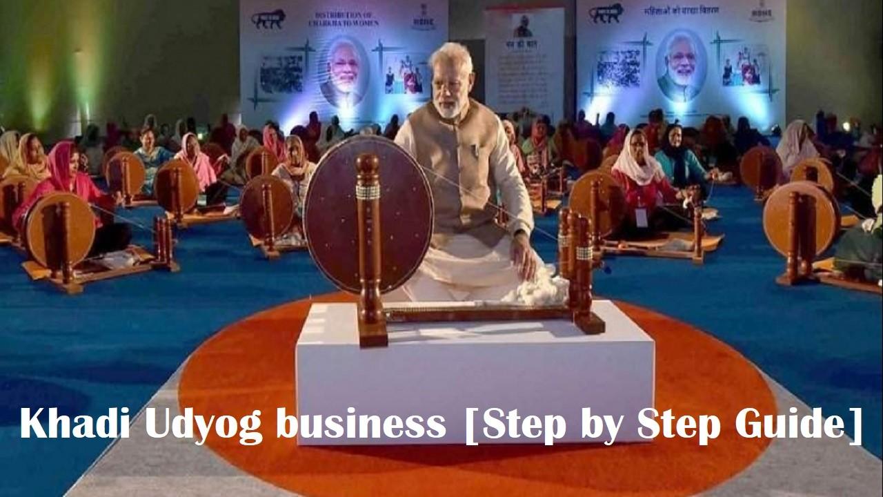 Khadi Udyog Business [Step by Step Guide]