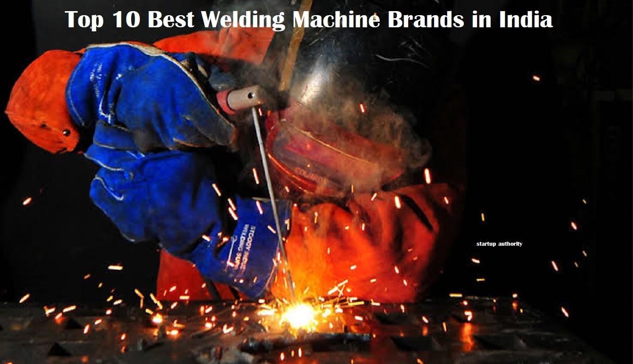 Top 10 Best Welding Machine Brands in India