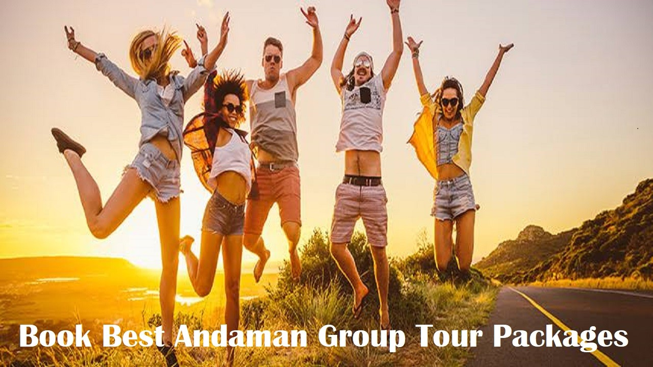 Book Best Andaman Group Tour Packages