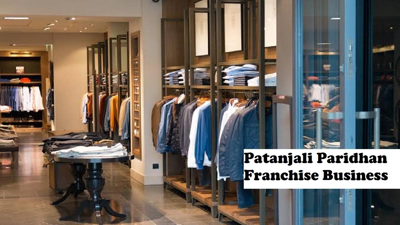 Patanjali Paridhan Franchise  Opportunity