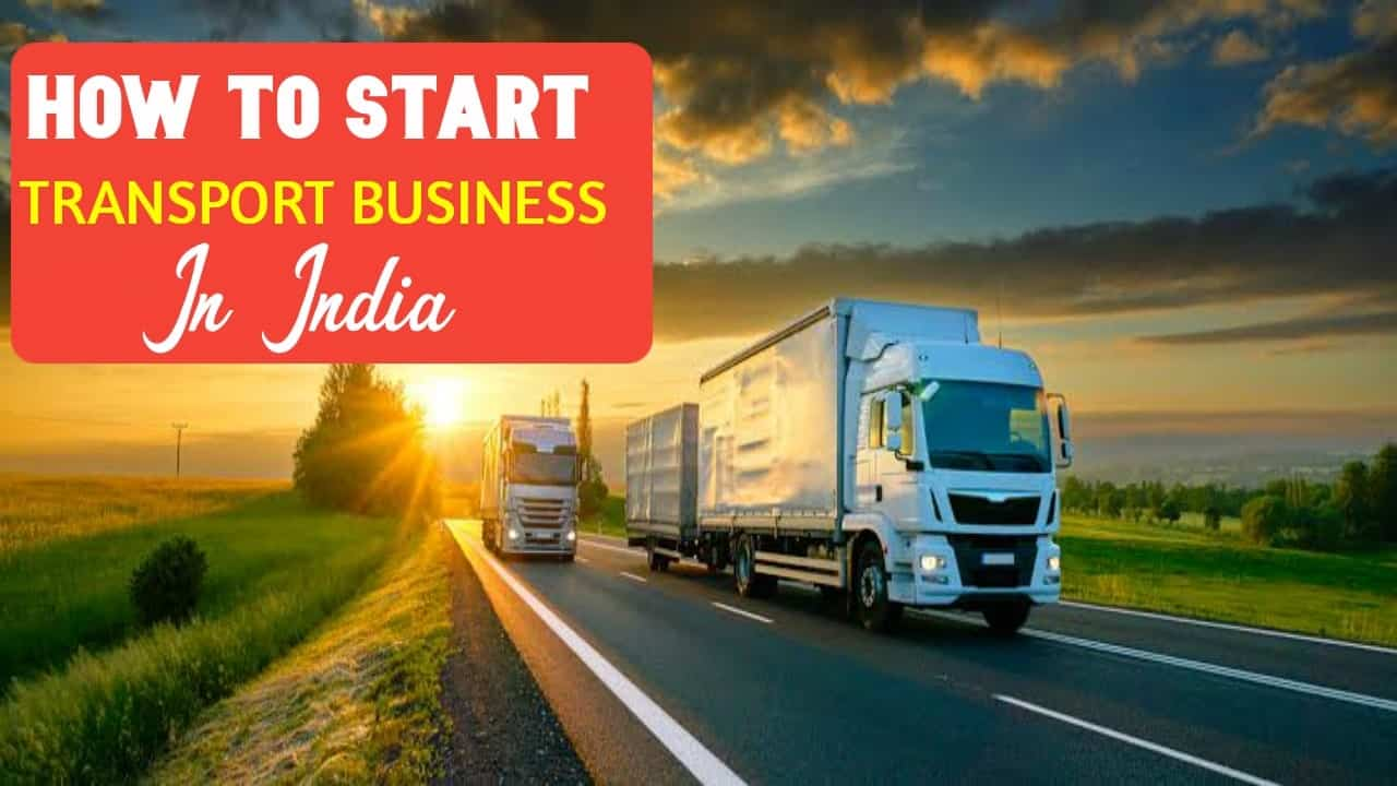 How To start Transport business in india