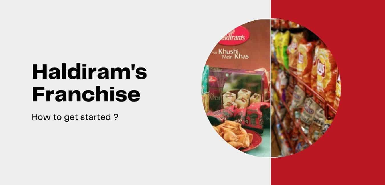 How to get haldiram franchise for a profitable business ?